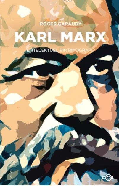Karl Marx -Entelektüel Bir Biyografi-