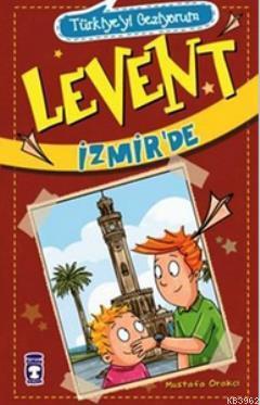 Levent İzmir'de - Türkiye'yi Geziyorum - 2; +9 Yaş