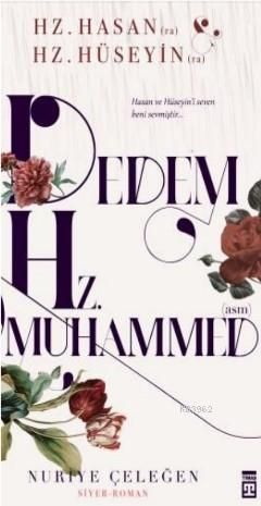 Dedem Hz. Muhammed (asm); Hz. Hasan (ra) & Hz.  Hüseyin (ra)