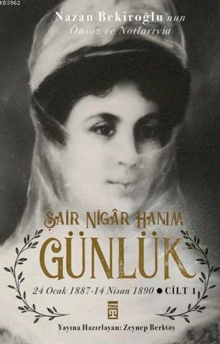Şair Nigar Hanım - Günlük; 24 Ocak 1887-14 Nisan 1890 Cilt 1
