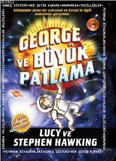 George ve Büyük Patlama (Ciltli - 10+ Yaş); Evrene Açılan Gizli Anahtar