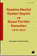 Yasama Meclisi Üyeleri Seçimi ve Siyasi Partiler Kanunları; 1876-2013