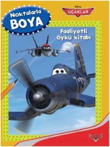 Disney Noktalarla Boya - Uçaklar; Faaliyetli Öykü Kitabı