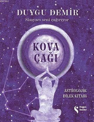 Kova Çağı - Astrolojik Dilek Kitabı; Simyacı Seni Çağırıyor