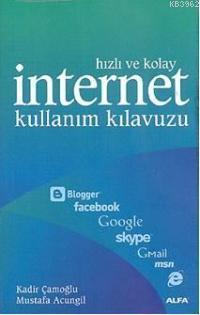Hızlı ve Kolay İnternet Kullanım Kılavuzu
