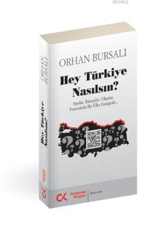 Hey Türkiye Nasılsın?; Sayılar, Rakamlar, Olgular, Yorumlarla Bir Ülke Fotoğrafı