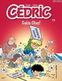 Cedric 19; Sakin Olun!