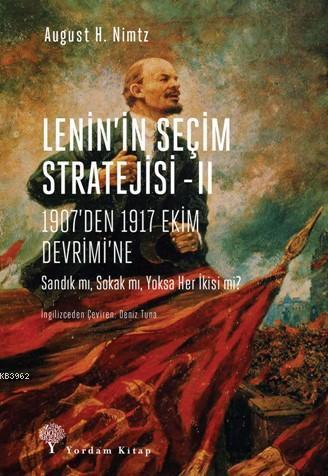 Lenin'in Seçim Stratejisi -II; 1907'den 1917 Ekim Devrimi'ne