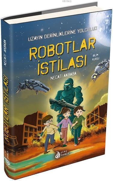Robotlar İstilası - Uzayın Derinliklerine Yolculuk