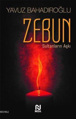 Zebun Sultanların Aşkı