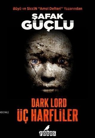 Dark Lord - Üç Harfliler
