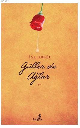 Güller de Ağlar
