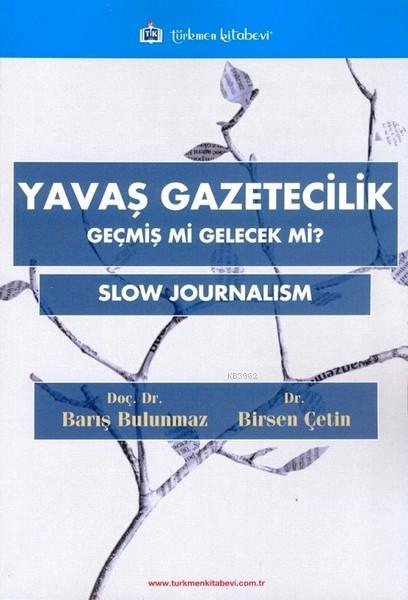 Yavaş Gazetecilik; Geçmiş mi Gelecek mi ?