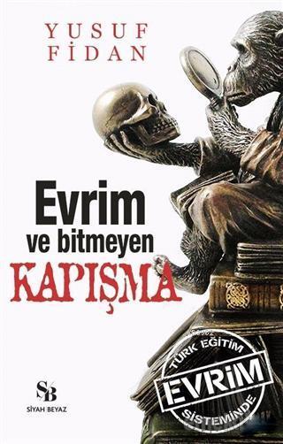 Evrim ve Bitmeyen Kapışma; Türk Eğitim Sisteminde Evrim