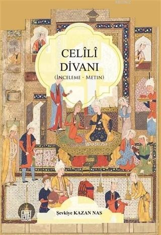 Celili Divanı; İnceleme - Metin