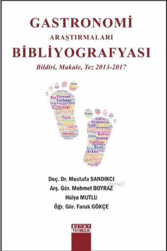 Gastronomi Araştırmaları Bibliyografyası Bildiri, Makale, Tez 2013-2017