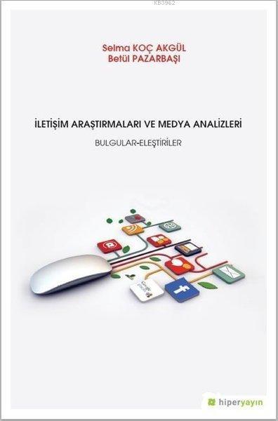 İletişim Araştırmaları ve Medya Analizleri Bulgular-Eleştiriler