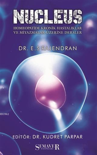 Nucleus - Homeopatide Kronik Hastalıklar ve Miyazmalar Üzerine Dersler