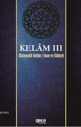 Kelam III; Sistematik Kelam İman ve İlahiyat