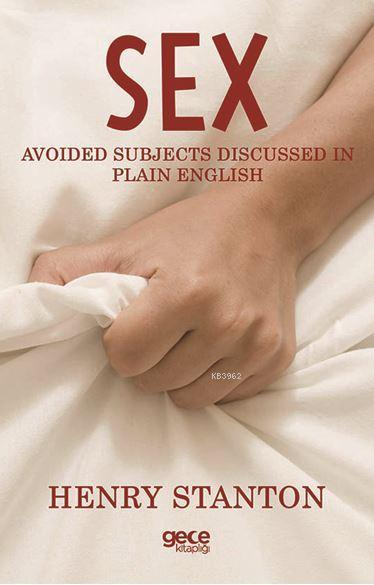 Sex; Avoided Subjects Discussed In Plain English