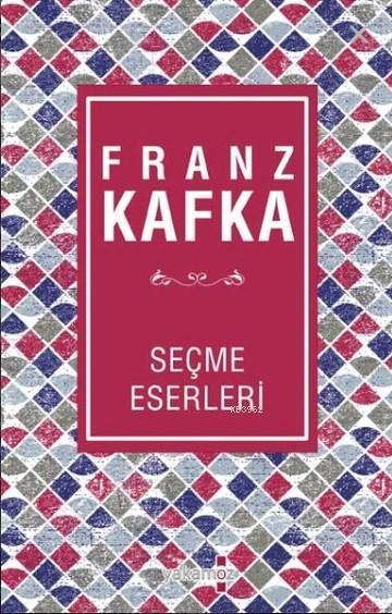 Franz Kafka; Seçme Eserleri