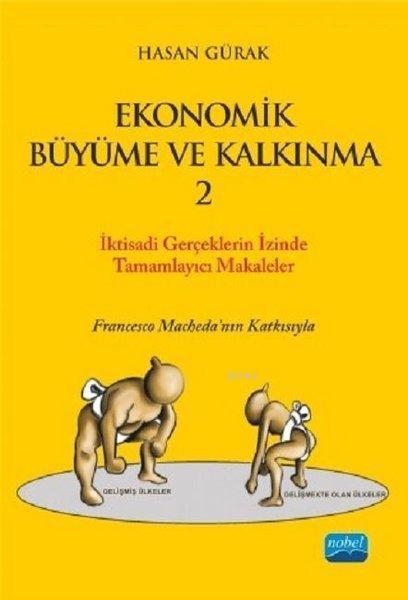 Ekonomik Büyüme ve Kalkınma 2 İktisadi Gerçeklerin İzinde Tamamlayıcı Makaleler