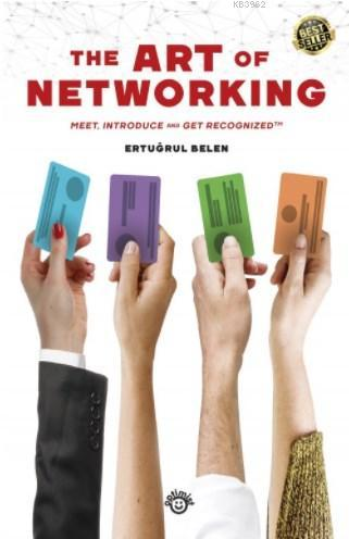The Art of Networking; Meet, Introduce and Get Recognized