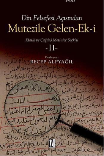 Mutezile Gelen-ek-i 2; Klasik ve Çağdaş Metinler Seçkisi
