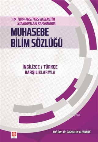 TDHP-TMS/TFRS ve Denetim Standartları Kapsamında Muhasebe Bilim Sözlüğü; İngilizce/Türkçe Karşılıklarıyla