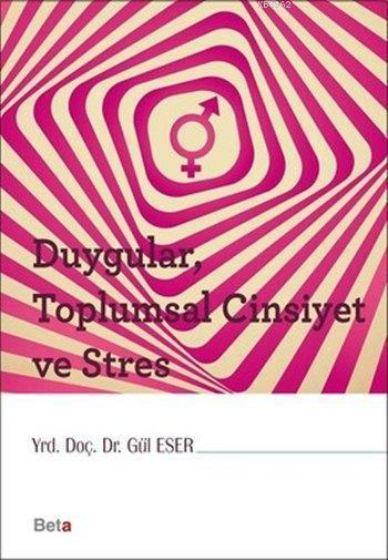 Duygular, Toplumsal Cinsiyet ve Stres