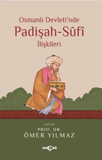 Osmanlı Devleti'nde Padişah - Sufi İlişkileri