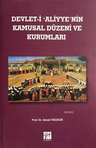 Devlet-i Aliyye'nin Kamusal Düzeni ve Kurumları