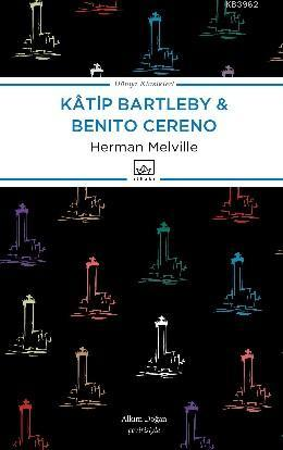 Kâtip Bartleby - Benito Cereno