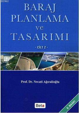 Baraj Planlama ve Tasarımı Cilt: 2
