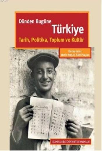 Dünden Bugüne Türkiye Tarih Politika Toplum ve Kültür