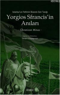Yorgios Sfrancis'in Anıları; İstanbul'un Fethinin Bizanslı Son Tanığı