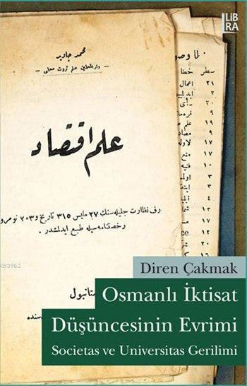 Osmanlı İktisat Düşüncesinin Evrimi; Societas ve Universitas Gerilimi