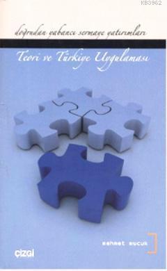 Doğrudan Yabancı Sermaye Yatırımları; Teori ve Türkiye Uygulaması
