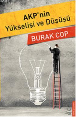 AKP'nin Yükselişi ve Düşüşü
