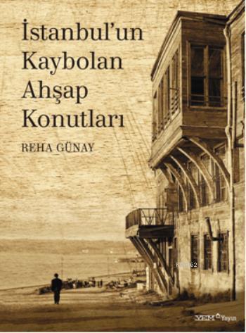 İstanbul'un Kaybolan Ahşap Konutları