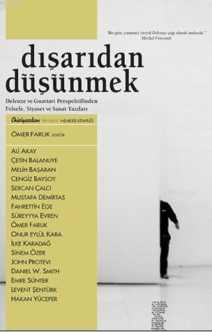 Dışarıdan Düşünmek; Deleuze ve Guattari Perspektifinden Felsefe, Siyaset ve Sanat Yazıları