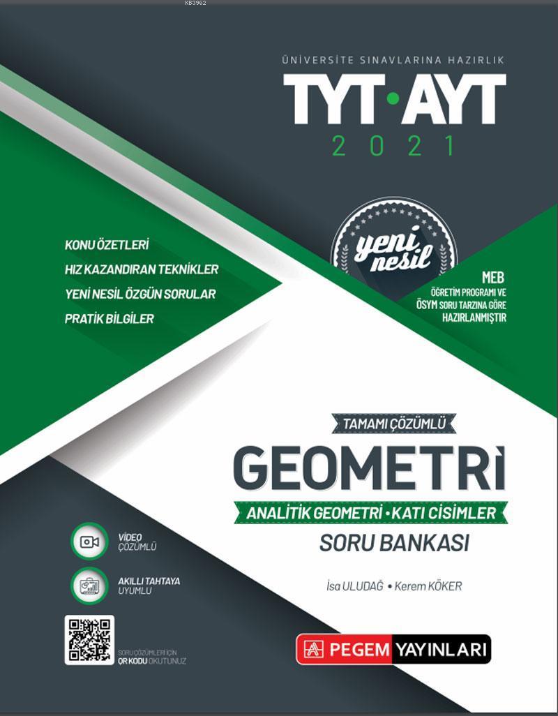 TYT- AYT Tamamı Çözümlü Geometri; Analitik Geometri - Katı Cisimler