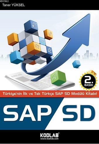 Sap Sd; Türkiye'nin ilk ve Tek Türkçe SAP SD Kitabı!