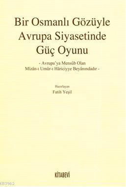 Bir Osmanlı Gözüyle Avrupa Siyasetinde Güç Oyunu