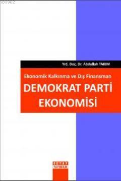 Ekonomik Kalkınma ve Dış Finansman Demokrat Parti Ekonomisi