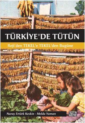 Türkiye'de Tütün; Reji'den TEKEL'e, TEKEL'den Bugüne