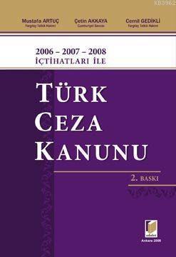 2006 - 2007 - 2008 İçtihatları ile Türk Ceza Kanunu