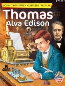 Dünyayı Değiştiren Muhteşem İnsanlar: Thomas Alva Edison