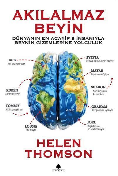 Akılalmaz Beyin; Dünyanın En Acayip 9 İnsanıyla Beynin Gizemlerine Yolculuk