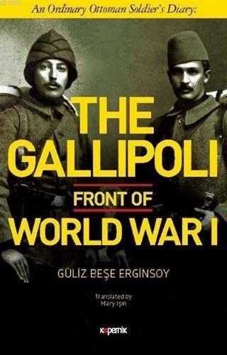 The Gallipoli Front of World War 1; An Ordinary Ottoman Soldier's Diary